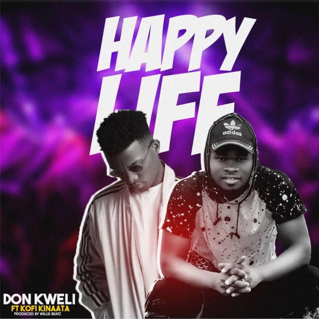Don Kweli – Happy Life ft Kofi Kinaata